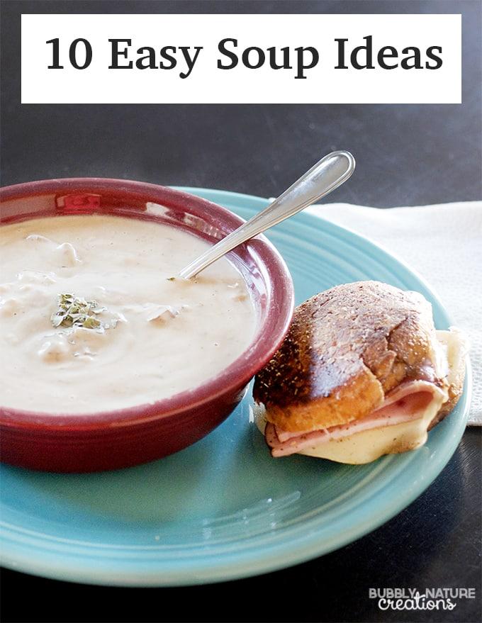10 Easy Soup Ideas!