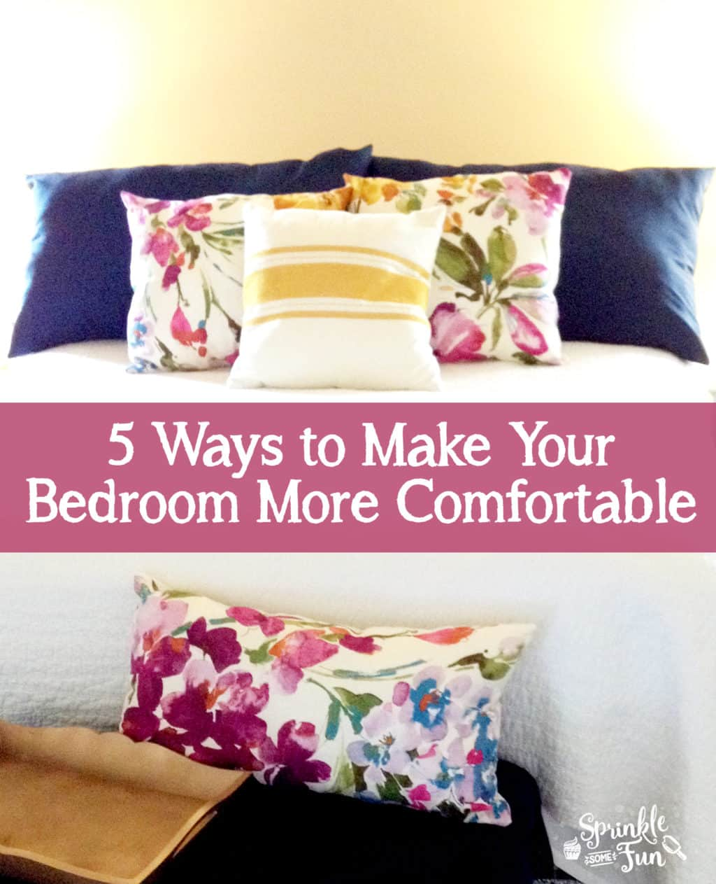 5 Ways To Make Your Bedroom More Comfortable Sprinkle