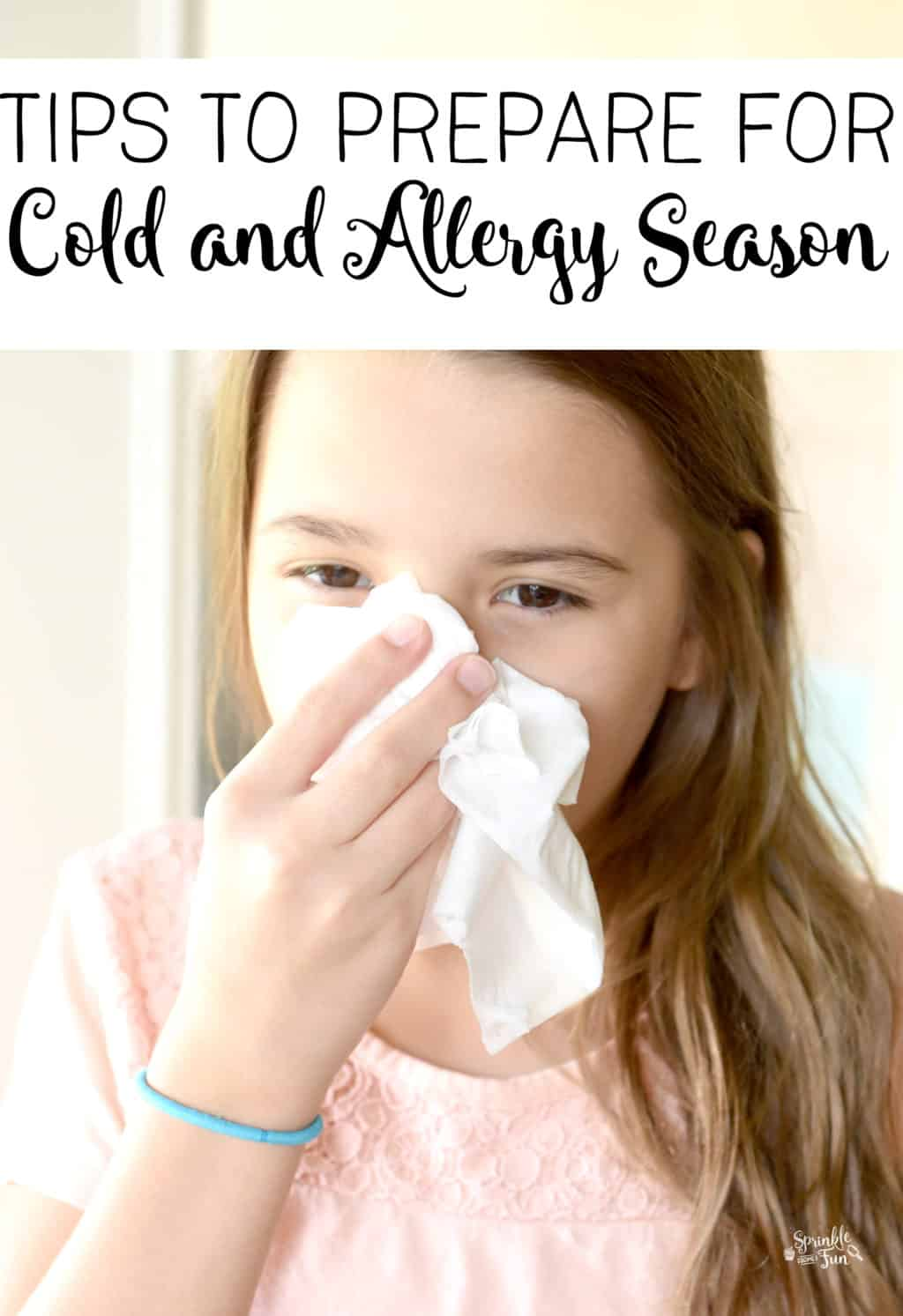 Tips to Prepare for Cold and Allergy Season. Here are my tips to prepare for cold and allergy season so that you are not stuck heading out to the store when you are sick.
