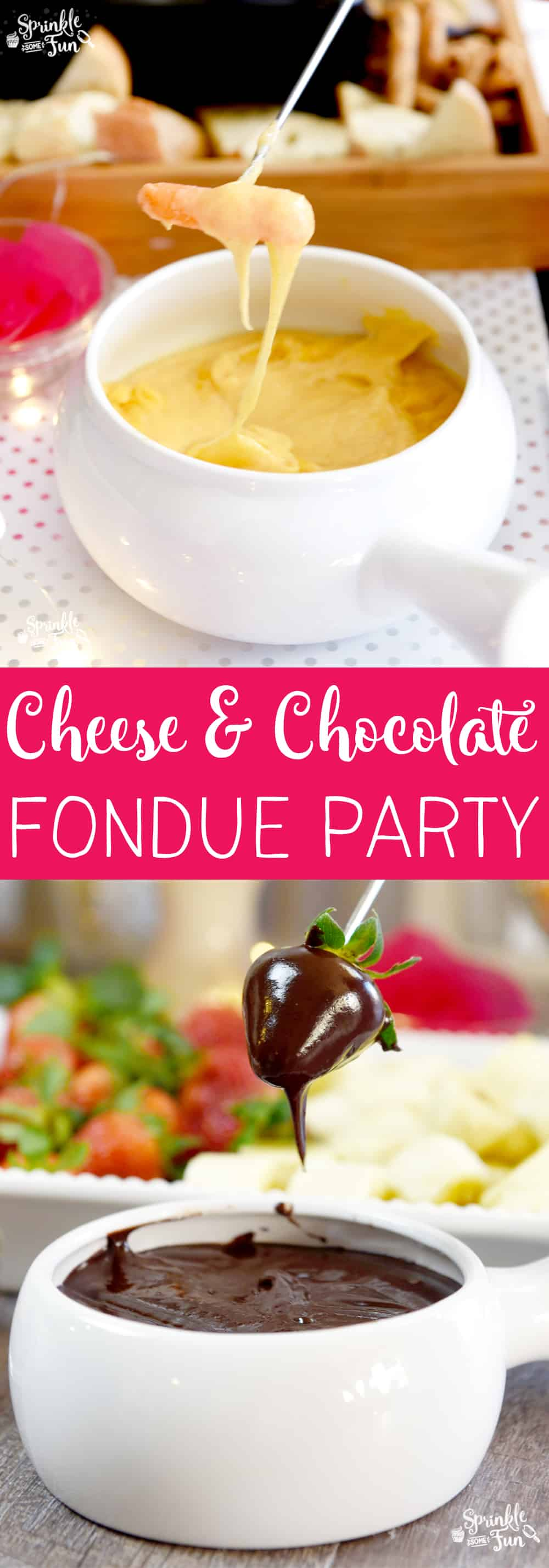 Cheese & Chocolate Fondue Party - Sprinkle Some Fun
