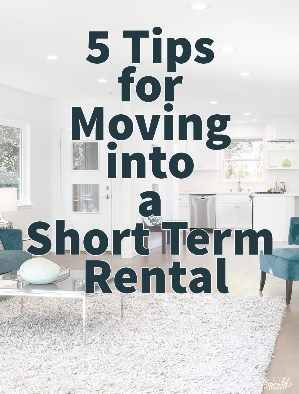5 Tips for Moving into a Short Term Rental.  What to do if you are only moving for 3-6 months.