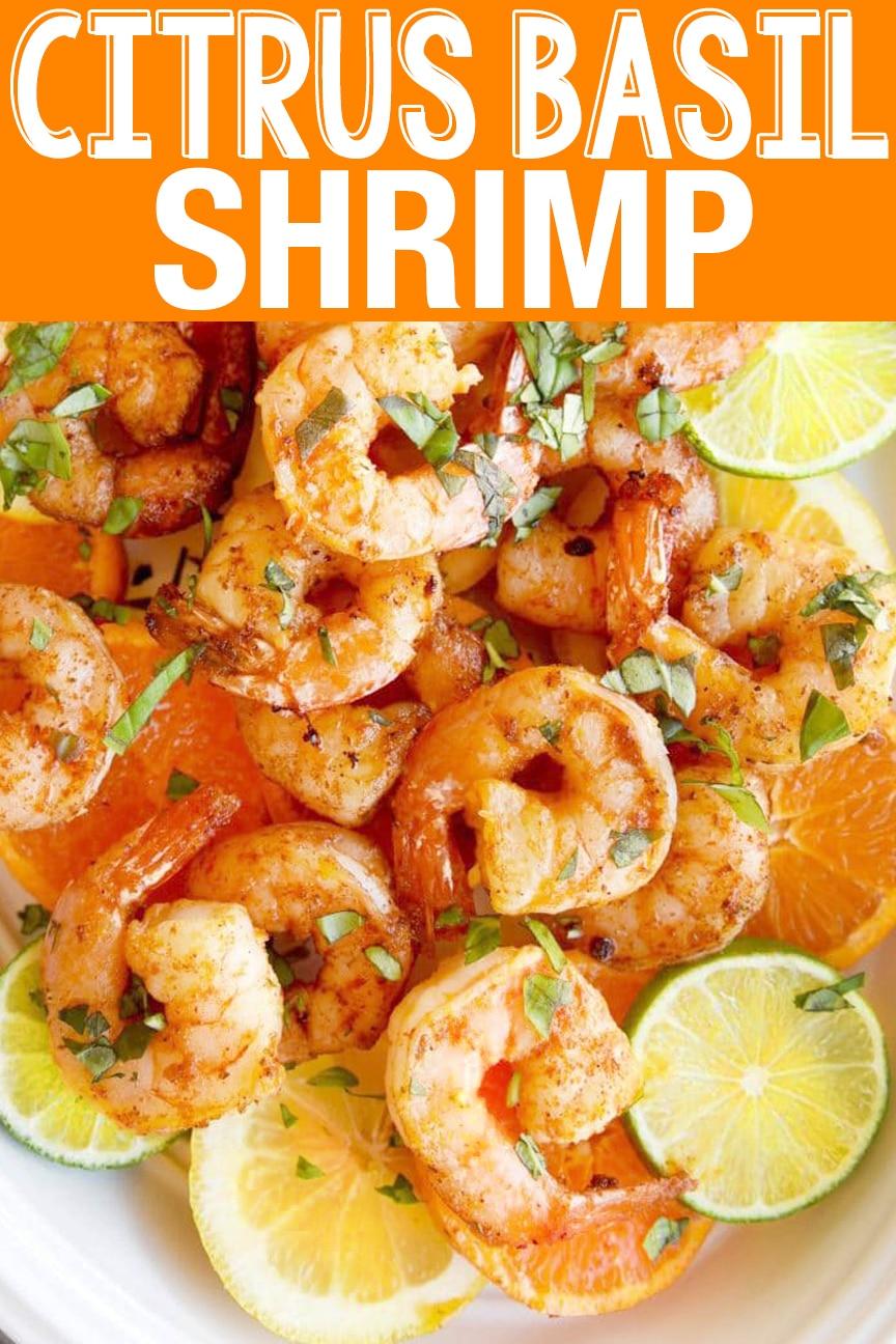 Citrus Basil Shrimp is a great summer recipe that is full of flavor. Orange, lemon lime & basil blend perfectly with the seasoned butter sauce to make this bright dish. #shrimp #dinner #maindish #citrusshrimp #seafood #skilletshrimp #basil #citrus #easyrecipe #summerrecipe #recipe