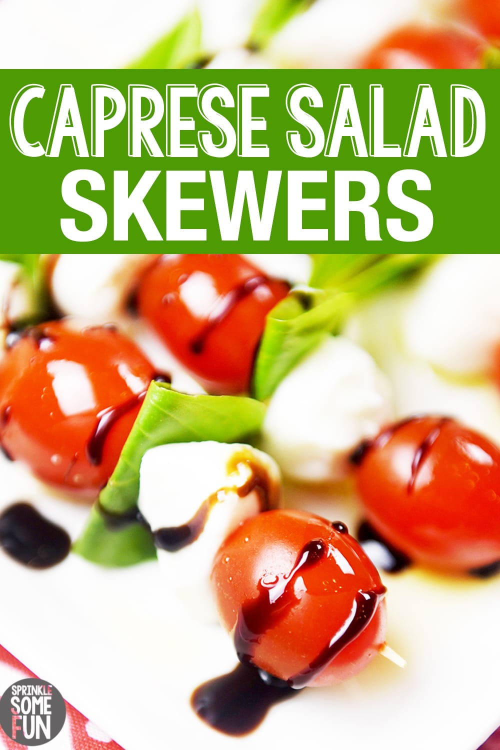 Caprese Salad Skewers are easy to serve and are always a crowd pleaser.The flavors of tomato basil and mozzarella mingle together to make one perfect bite. #capreseskewers #caprese #capresesaladskewers #capreseskewersbalsamic #balsamic #basil #tomato #capresesalad #italian #appetizer #capreseappetizer #partybite #bitesized #saladskewer #party #recipe #partyappetizer #easyappetizer
